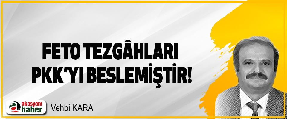 FETO Tezgâhları PKK'yı Beslemiştir!