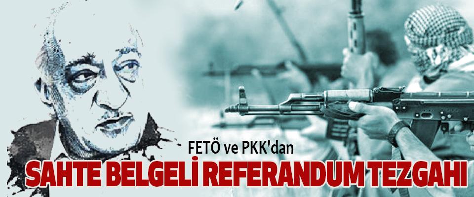 FETÖ ve PKK'dan Sahte Belgeli Referandum Tezgahı