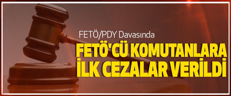 Fetö'cü Komutanlara İlk Ceza