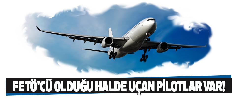 Fetö'cü Olduğu Halde Uçan Pilotlar Var!