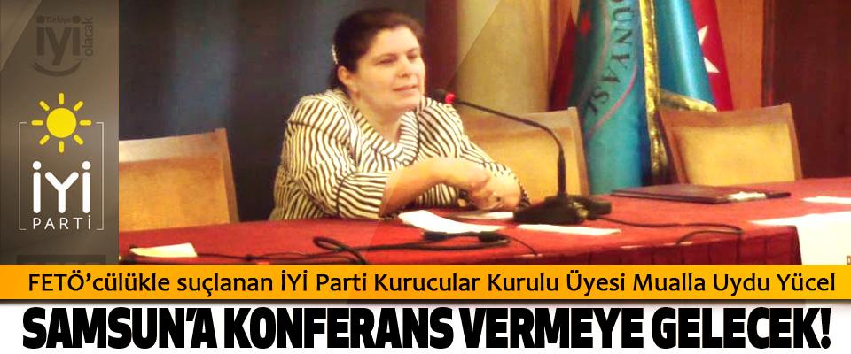 FETÖ'cülükle suçlanan İYİ Parti Kurucular Kurulu Üyesi Mualla Uydu Yücel Samsun'a konferans vermeye gelecek!