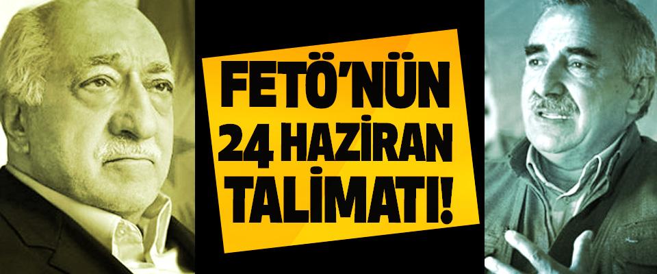 FETÖ'nün 24 Haziran Talimatı!