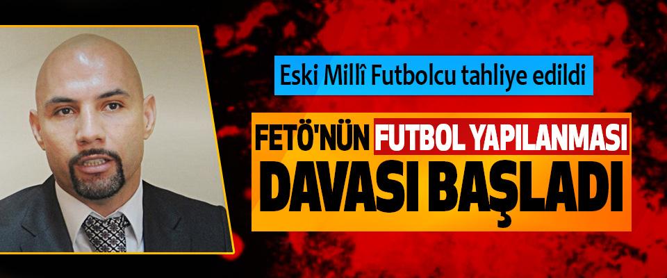 FETÖ'nün Futbol Yapılanması Davası Başladı