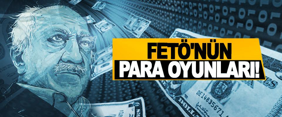 FETÖ'nün Para Oyunları!