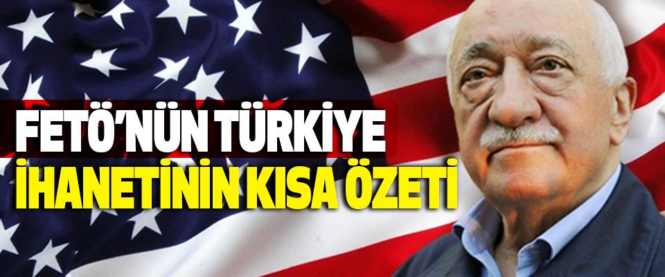 Fetö'nün Türkiye İhanetinin Kısa Özeti