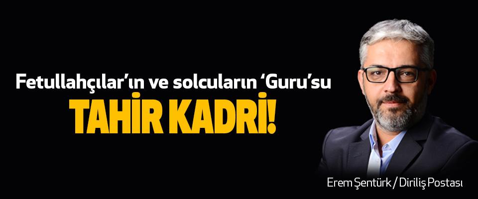 Fetullahçılar'ın ve solcuların 'Guru'su Tahir Kadri!