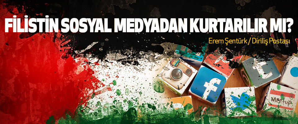 Filistin sosyal medyadan kurtarılır mı?