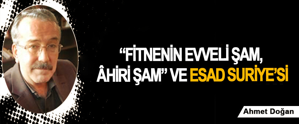 """""""Fitnenin Evveli Şam, Âhiri Şam"""" Ve Esad Suriye'si"""