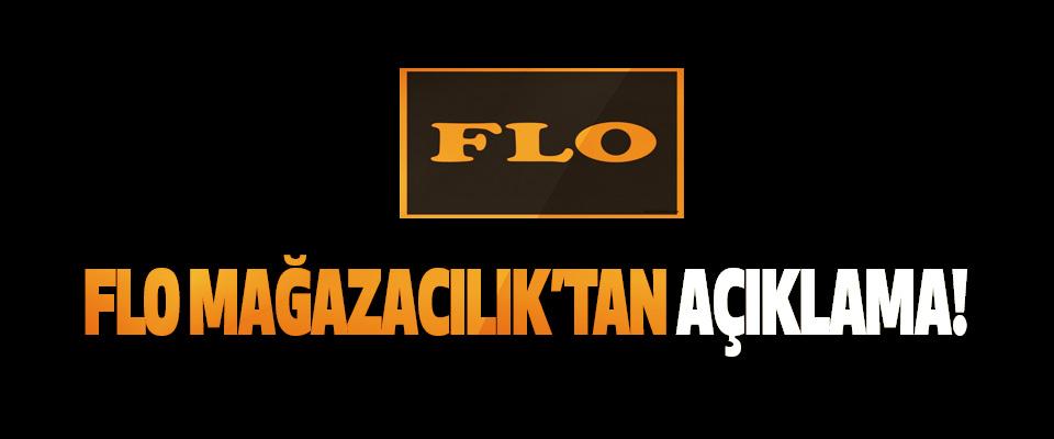 Flo mağazacılık'tan açıklama!