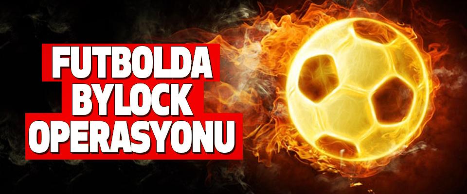 Futbolda Bylock Operasyonu