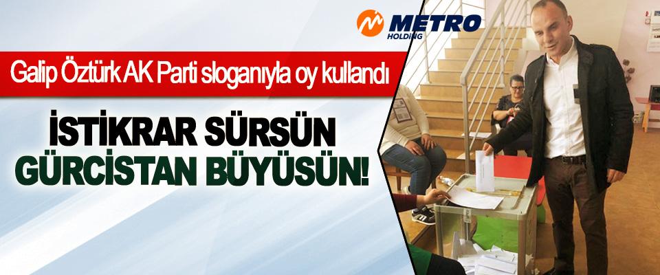 Galip Öztürk AK Parti sloganıyla oy kullandı