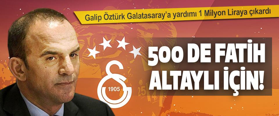 Galip Öztürk Galatasaray'a Yardımı 1 Milyon Liraya Çıkardı