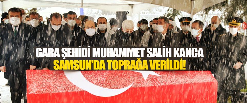 Gara Şehidi Muhammet Salih Kanca Samsun'da Toprağa Verildi!