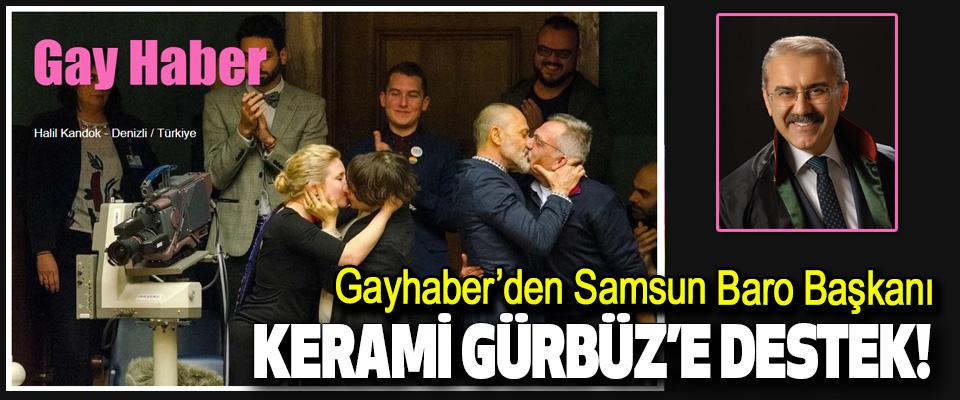 Gayhaber'den Samsun Baro Başkanı Kerami Gürbüz'e Destek!