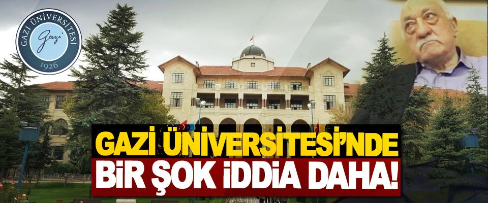 Gazi Üniversitesi'nde bir şok iddia daha!