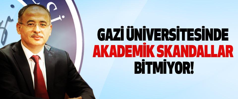 Gazi üniversitesinde akademik skandallar bitmiyor!