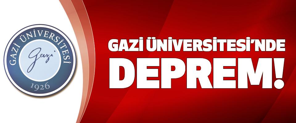Gazi Üniversitesi'nde deprem!