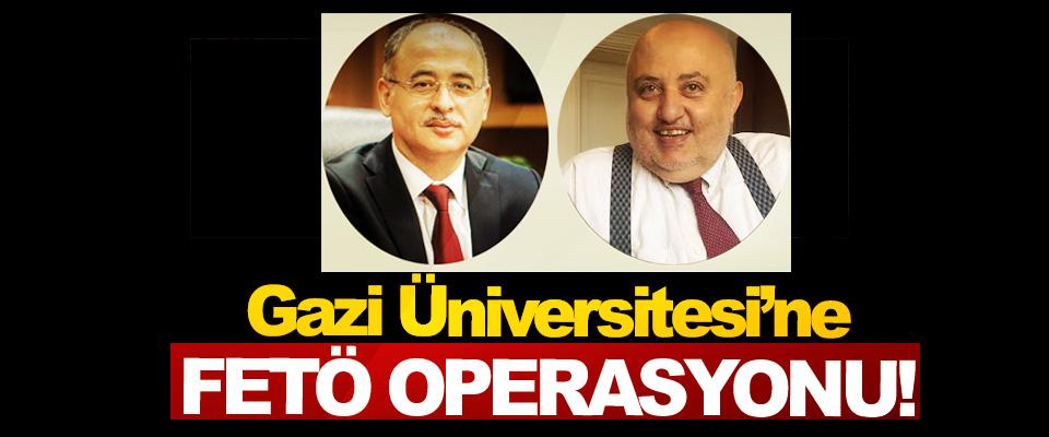 Gazi üniversitesi'ne FETÖ operasyonu!