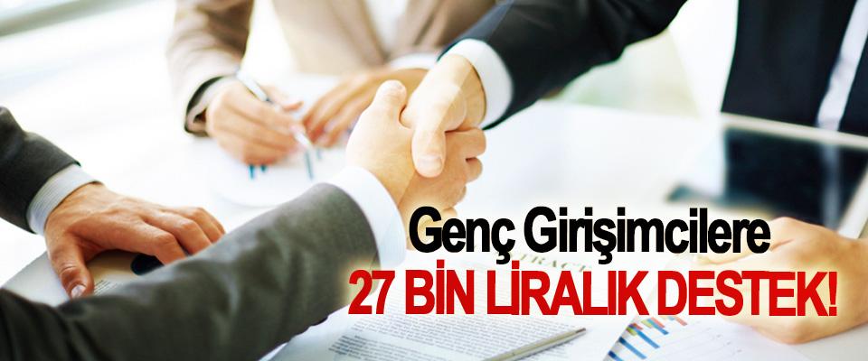 Genç Girişimcilere 27 Bin Liralık Destek!