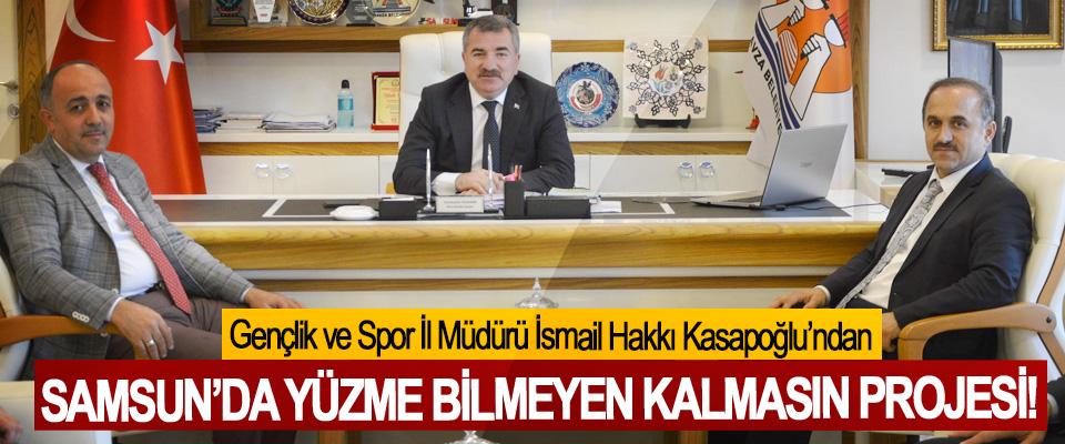Gençlik ve Spor İl Müdürü İsmail Hakkı Kasapoğlu'ndan Samsun'da yüzme bilmeyen kalmasın projesi!