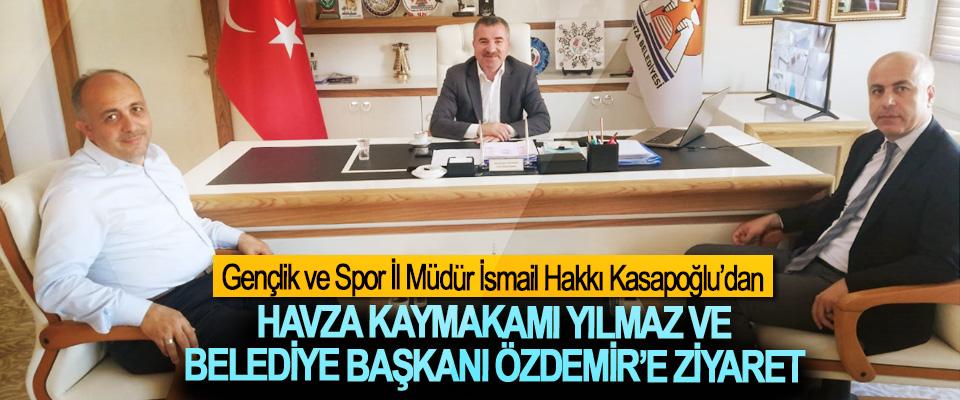 Gençlik ve Spor İl Müdür İsmail Hakkı Kasapoğlu'dan Havza Kaymakamı Yılmaz Ve Belediye Başkanı Özdemir'e Ziyaret