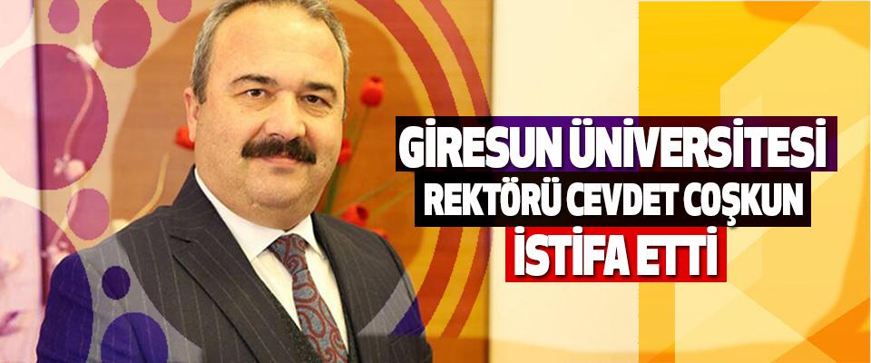 Giresun Üniversitesi Rektörü Cevdet Coşkun İstifa Etti