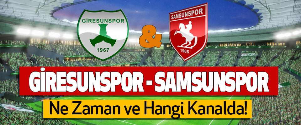 Giresunspor - Samsunspor Maçı Ne Zaman ve Hangi Kanalda!