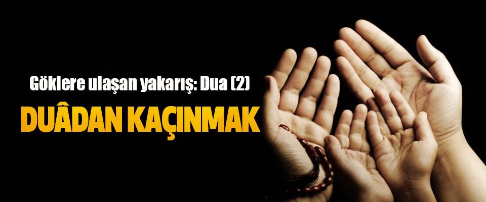 Göklere ulaşan yakarış: Dua (2)