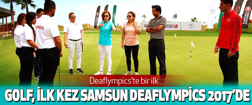 Golf, İlk Kez Samsun Deaflympics 2017'de