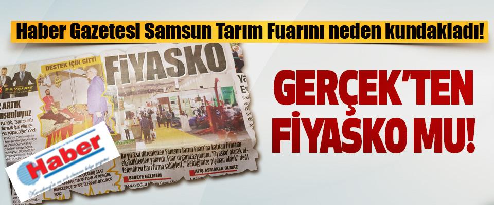 Haber Gazetesi Samsun Tarım Fuarını neden kundakladı!