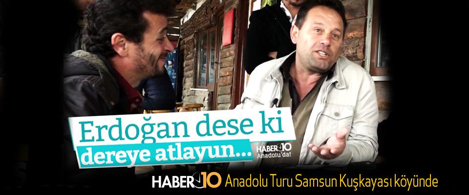 Haber10 Anadolu Turu Samsun Kuşkayası köyünde