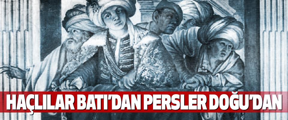 Haçlılar Batı'dan Persler Doğu'dan