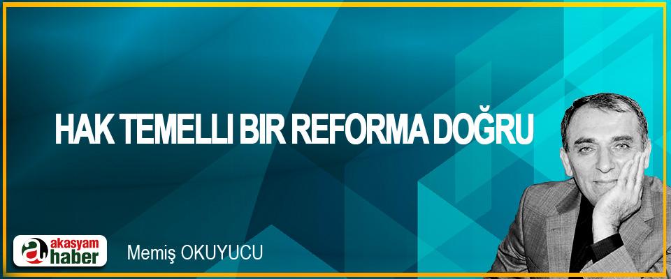 Hak Temelli Bir Reforma Doğru