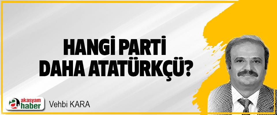 Hangi parti daha Atatürkçü?