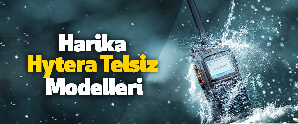 Harika Hytera Telsiz Modelleri