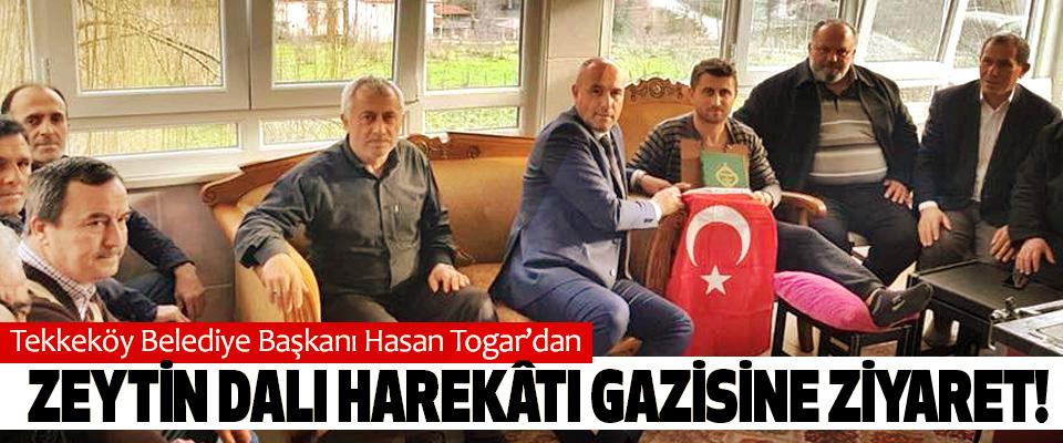 Hasan Togar'dan Zeytin dalı harekâtı gazisine ziyaret!