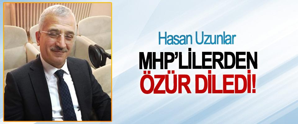 Hasan Uzunlar MHP'lilerden özür diledi!