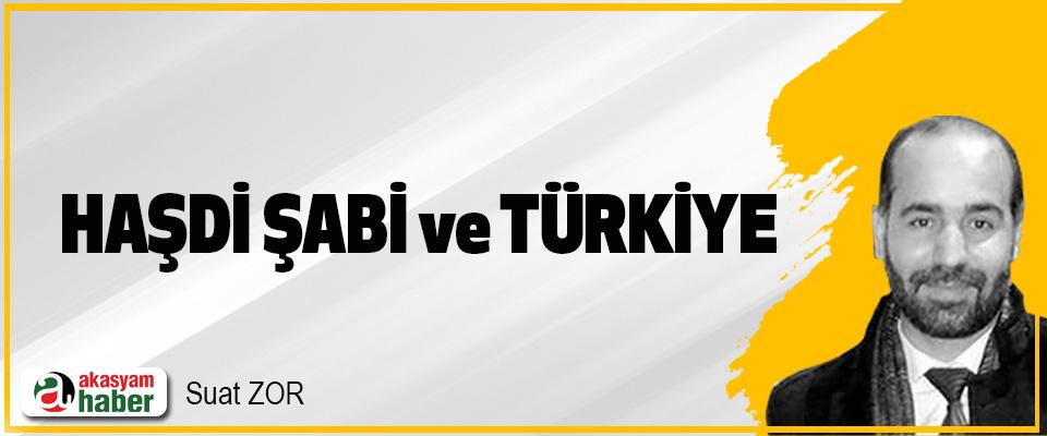Haşdi Şabi Ve Türkiye