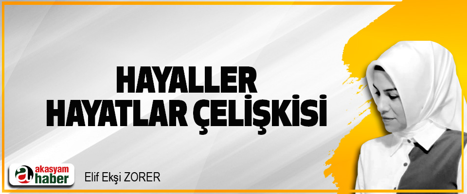 Hayaller, Hayatlar Çelişkisi