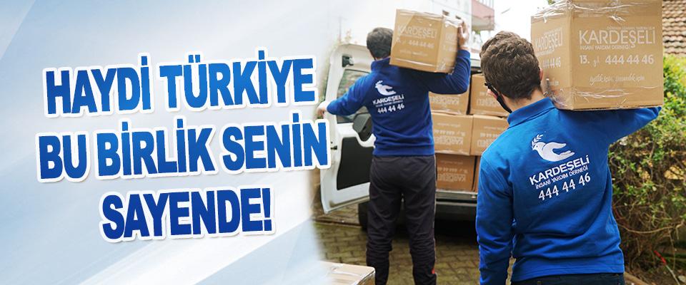 Haydi Türkiye Bu Birlik Senin Sayende!