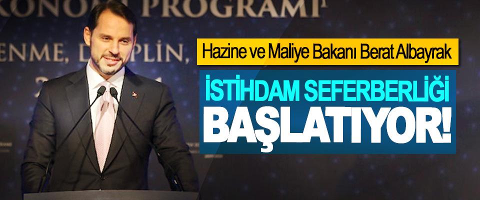 Hazine ve Maliye Bakanı Berat Albayrak İstihdam seferberliği başlatıyor!