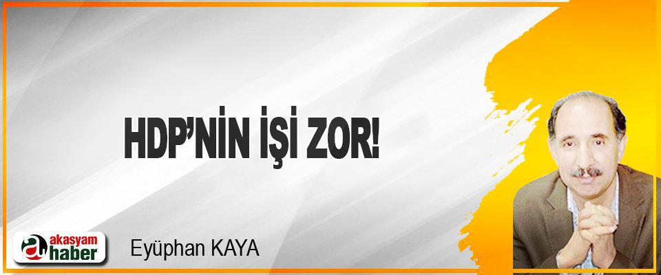 HDP'nin İşi Zor!