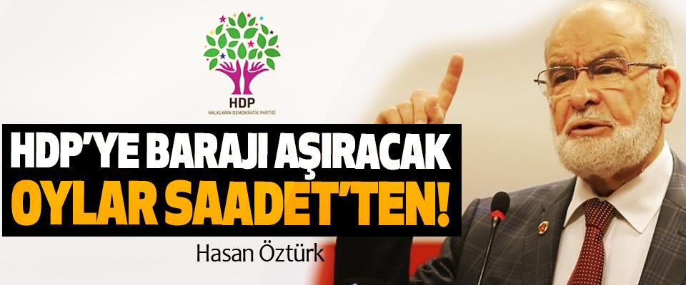 HDP'ye barajı aşıracak oylar Saadet'ten!