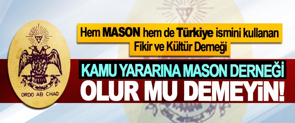 Hem Mason hem de Türkiye ismini kullanan Fikir ve Kültür Derneği