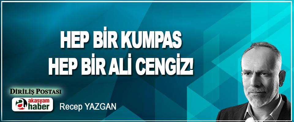 Hep Bir Kumpas, Hep Bir Ali Cengiz!