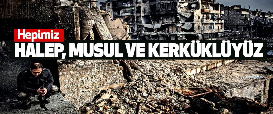 Hepimiz Halep, Musul Ve Kerküklüyüz