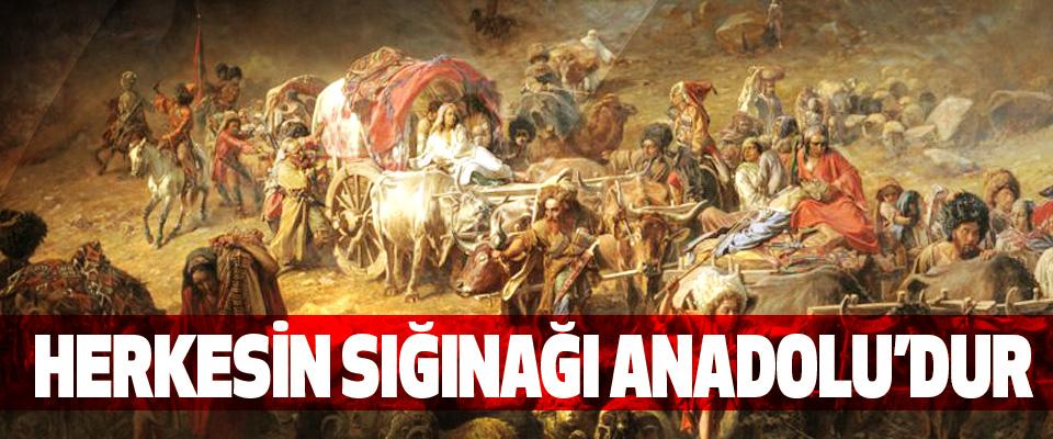Herkesin Sığınağı Anadolu'dur