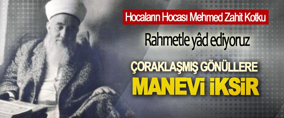 Hocaların Hocası Mehmed Zahit Kotku'yu Rahmetle yâd ediyoruz