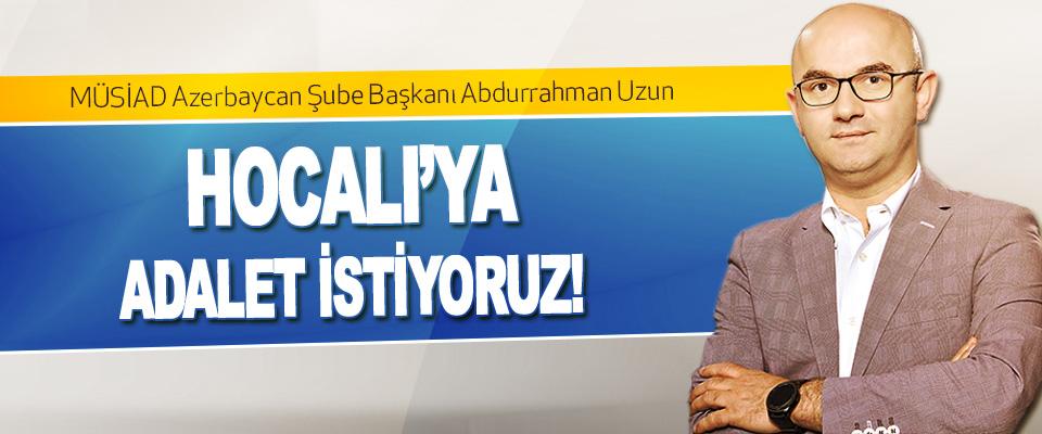 Hocalı'ya Adalet İstiyoruz!