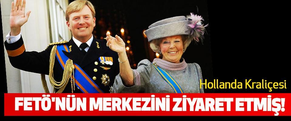 Hollanda Kraliçesi FETÖ'nün merkezini ziyaret etmiş!